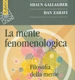 La mente fenomenologica, di Shaun Gallagher e Dan Zahavi (Cortina 2009)