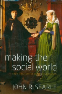 Making the Social World by John R. Searle (Oxford University Press, 2010)