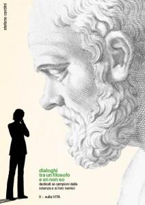 Dialogo tra un filosofo e un non so. Sulla vita. Scarica la seconda parte dell'ebook di Stefano Cardini