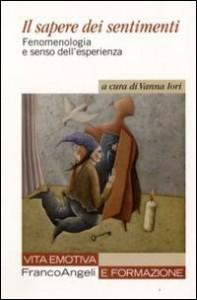 Il sapere dei sentimenti. Vanna Iori e Daniele Bruzzone riflettono sullo statuto della vita emotiva