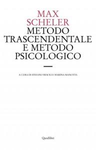 Max Scheler, Metodo trascendentale e metodo psicologico (Quodlibet, 2009)