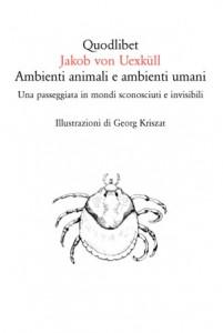 Jakob von Uexküll - Ambienti animali e ambienti umani (Quodilibet 2010)
