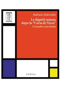 """""""La dignità umana dopo la 'Carta di Nizza'. Un'analisi concettuale"""" di Barbara Malvestiti"""