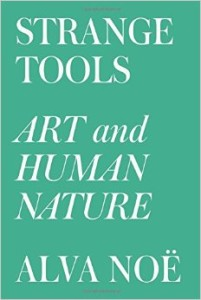 "Alva Noë's ""Strange Tools. Art and Human Nature"" – A Review"