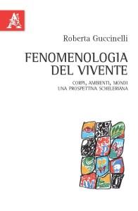 """""""Fenomenologia del vivente"""" – di Roberta Guccinelli"""